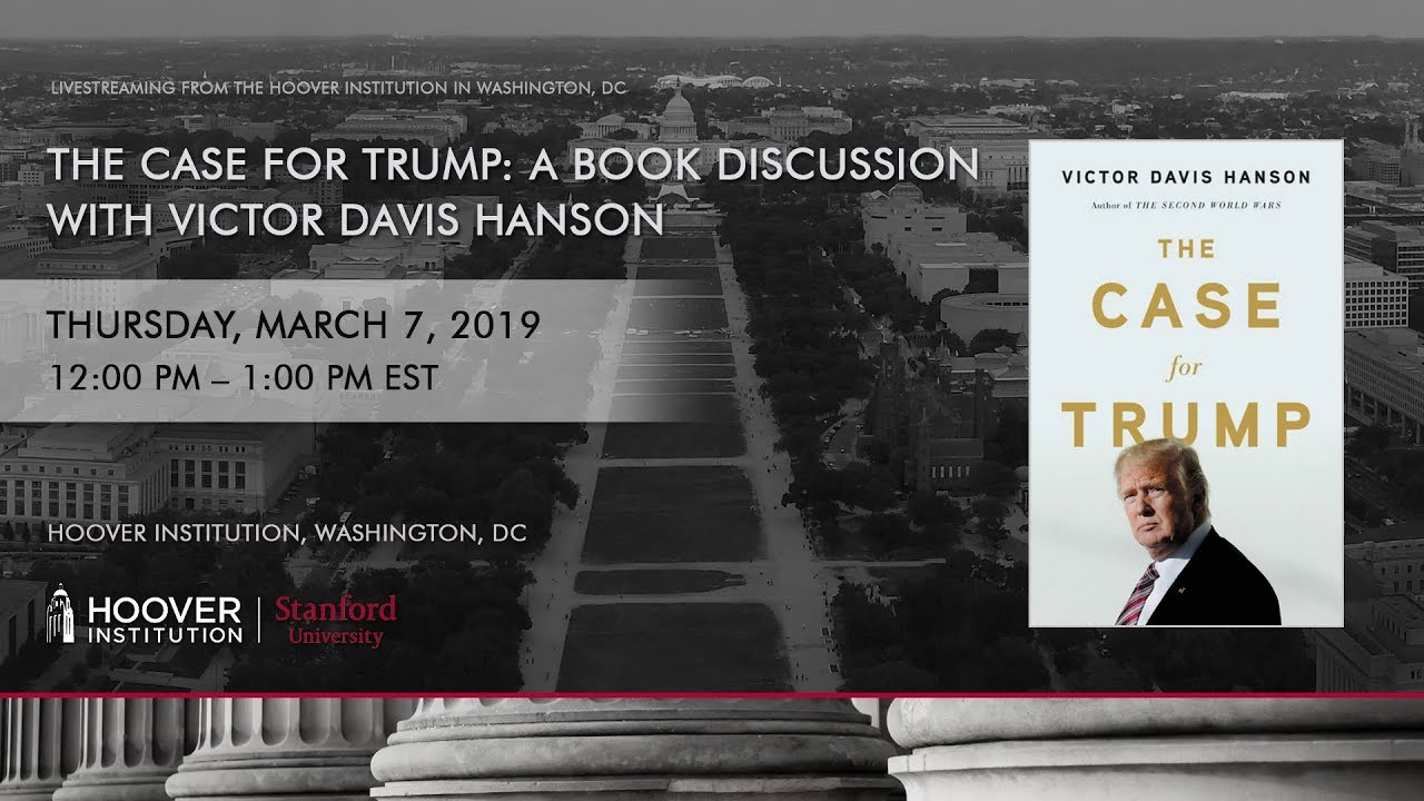 Hoover DC Book Discussion: Victor Davis Hanson on The Case for Trump