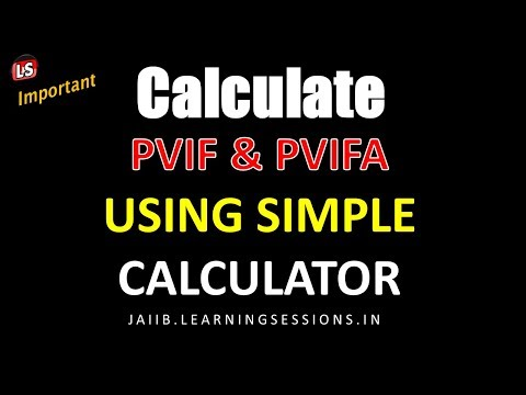 How to Calculate PVIF and PVIFA on Simple Calculator in 10 Seconds