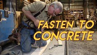How to Fasten to Concrete