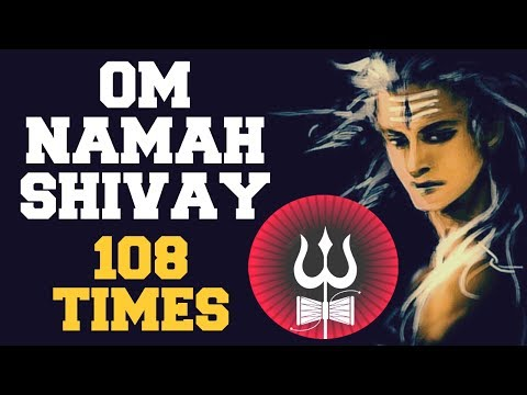 OM NAMAH SHIVAY : 108 TIMES : EXTREMELY POWERFUL FOR MIND, MEDITATION & THIRD EYE POWERS !