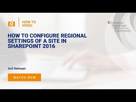 How To Configuring Regional Settings of a Site in SharePoint 2016