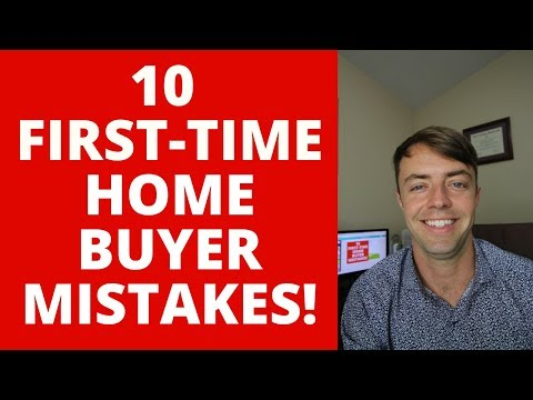 10 BIGGEST FIRST TIME HOME BUYER MISTAKES