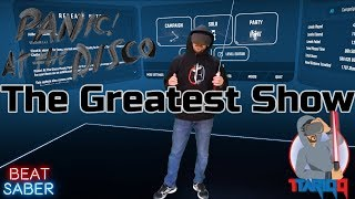 Beat Saber - PANIC! At the disco  - /The Greatest Show\ Expert + | Mixed Reality|