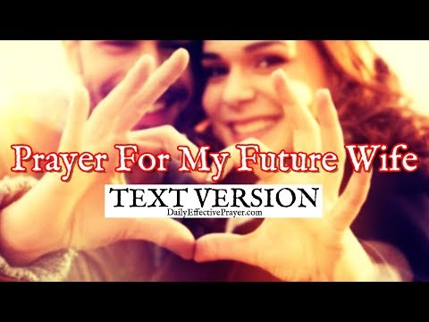Prayer For My Future Wife (Text Version - No Sound)