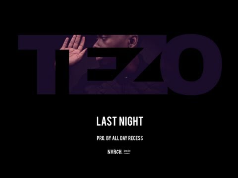 Tezo - Last Night (Official Video)