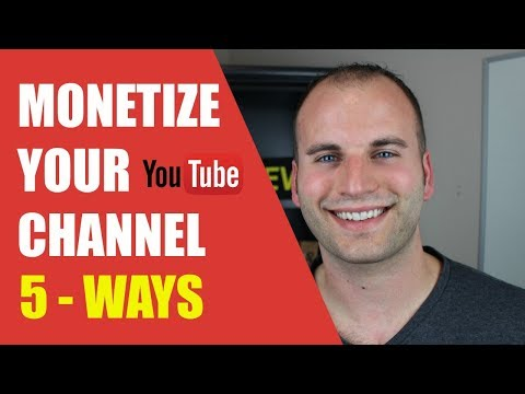 How To Monetize Your YouTube Channel - 5 Ways That Pay