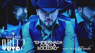 Gerardo Ortiz - Empiernada Con la Soledad (Cover Audio)