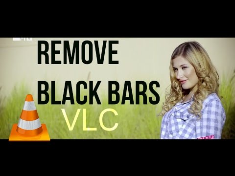 How To Remove Black Bars from Videos using VLC