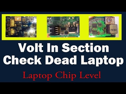Laptop Volt In Section - Check Dead Laptop Motherboard