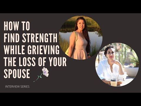 How to Find Strength After The Loss of Your Spouse