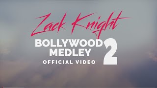 DOWNLOAD: https://iamzackknight.bandcamp.com/track/bollywood-medley-pt-2