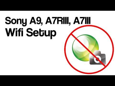 Sony A9, A7RIII, A7III Wifi Setup (2018)