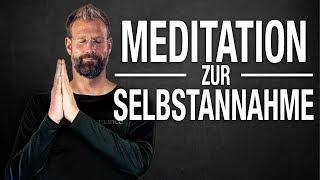 Geführte Meditation zur SELBSTANNAHME   Sich selber lieben lernen