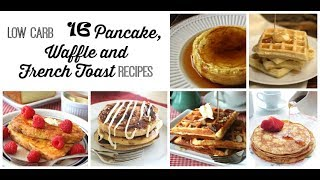 16 Pancakes, Waffles, Crepes, & French Toasts | Homemade recipes