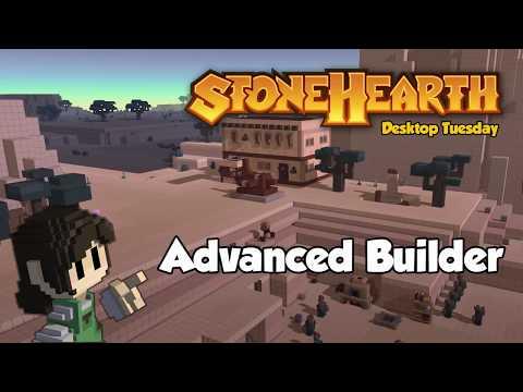 Stonehearth Desktop Tuesday: Advanced Builder Topics