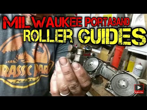 How To Change Milwaukee Portaband Roller Guides