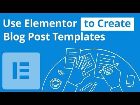 Use Elementor to Create a Blog Post Template