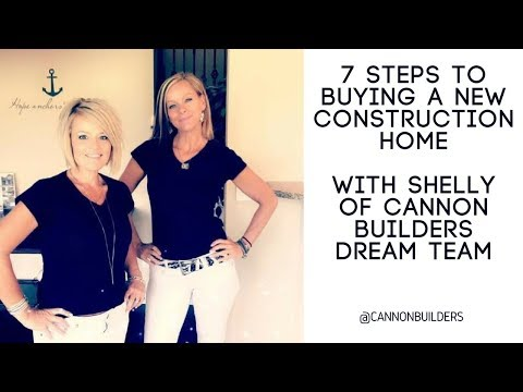 7 Steps to Buying New Construction with Cannon Builders Dream Team