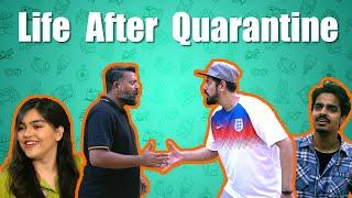 Life After Quarantine | Bekaar Films | Comedy Skit