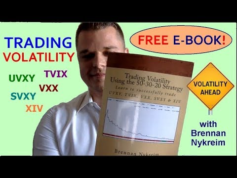 Trading Volatility: FREE eBook Shows How! // Strategies for trading UVXY TVIX VXX SVXY XIV