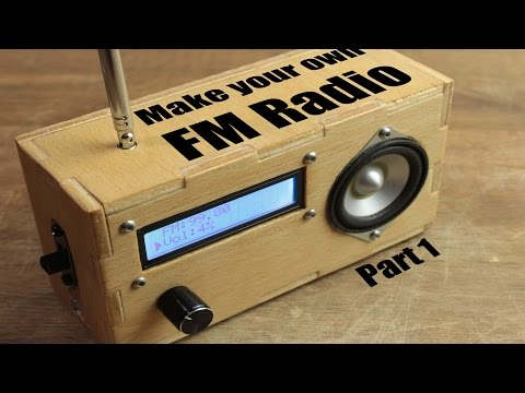 Make your own FM Radio - Part 1
