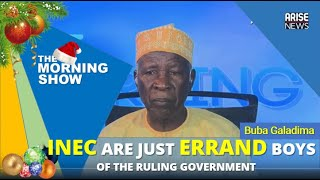 INEC are just errand boys of the ruling Gov - Buba Galadima