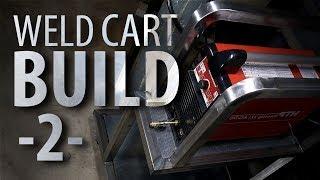 Weld Cart Build - Part2