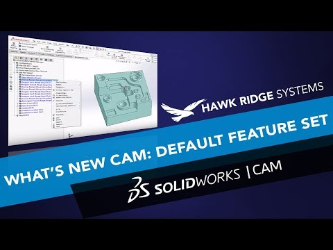 What's New SOLIDWORKS CAM 2018: Default Feature Strategies