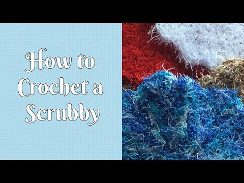 Crochet Tutorial: How to make a Scrubby
