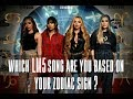 WHICH LM5 SONG ARE YOU BASED ON YOUR ZODIAC SIGN ?
