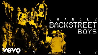 Backstreet Boys - Chances (Dinaire+Bissen Remix (Audio))