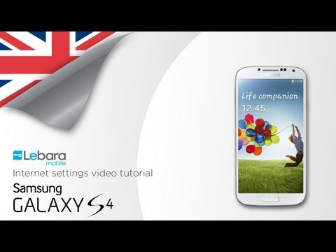 How to install Lebara Internet & MMS settings on your Samsung Galaxy S4