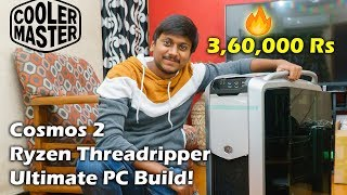 Ryzen Threadripper Cosmos 2 Ultimate PC Build India!