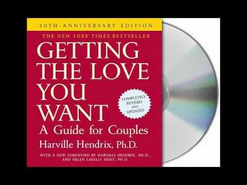 Getting the Love You Want by Harville Hendrix, Ph.D.--Audiobook Excerpt
