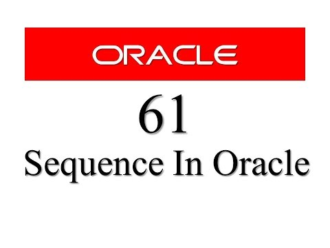 SQL tutorial 61: SEQUENCE in Oracle Database By Manish Sharma RebellionRider