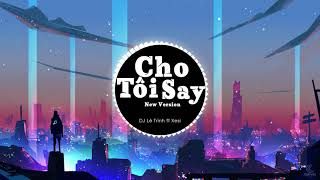 Cho Tôi Say New Version - DJ Lê Trình ft Xesi ♫ Nhạc Remix Hay