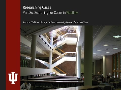 Case Law Research: Searching Westlaw