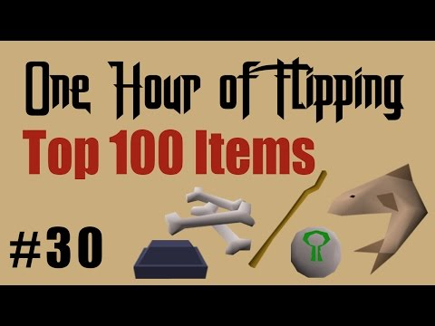 [OSRS] Flipping the Top 100 Most Traded Items Only!  [Episode #30] A one hour flipping challenge