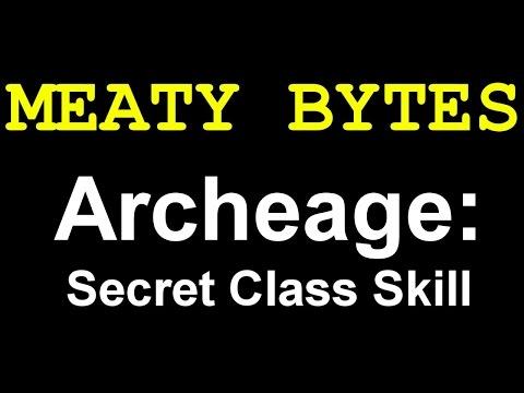 MEATY BYTES - ARCHEAGE Secret Class Skill