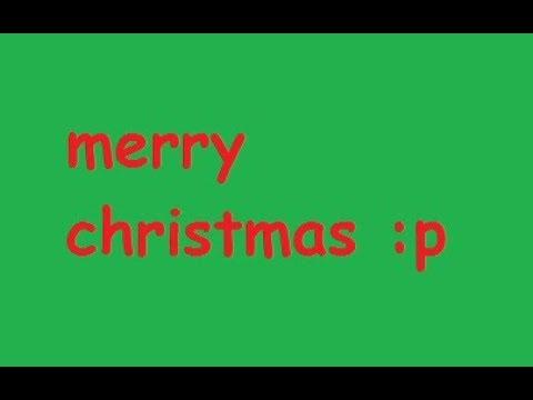 Merry Christmas! :p