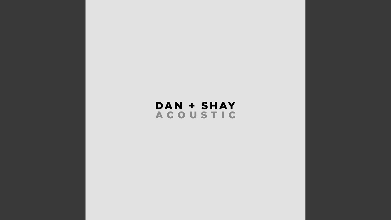 Dan   Shay - I Should Probably Go To Bed (Acoustic)