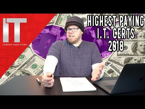 Highest Paying IT Certifications 2018 - Top 3 Certifications for 2018