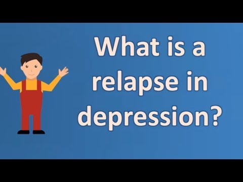 What is a relapse in depression ? | Health FAQ Channel