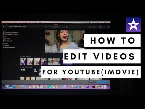 HOW TO EDIT VIDEOS FOR YOUTUBE| IMOVIE TUTORIAL 2018