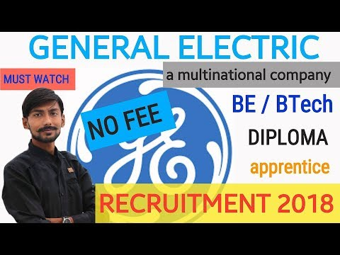 GENERAL ELECTRIC ( GE ) recruitment 2018 | BE / BTech / diploma ( ELIGIBILITY )  | MY OPINIONS