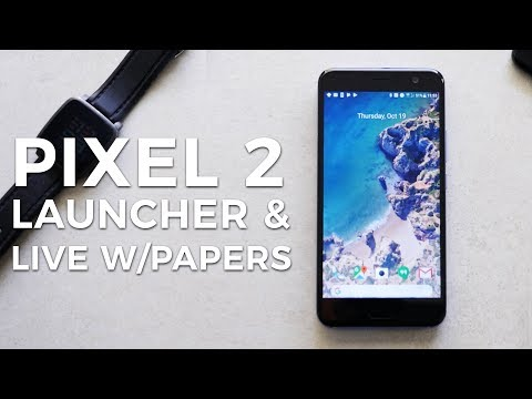 How to install Pixel 2 Launcher & Live Wallpapers on any Android device