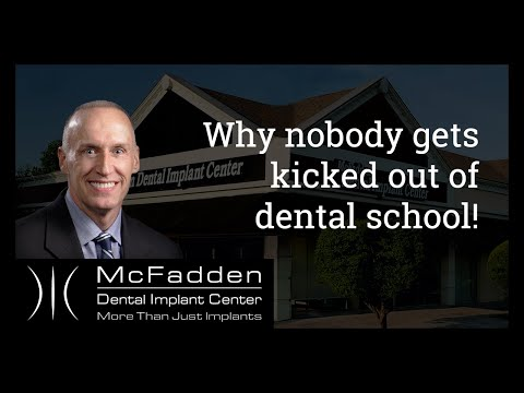 Why nobody gets kicked out of dental school!