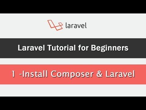 Laravel Tutorial for Beginners - Install Composer & Laravel