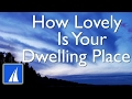 How Lovely Is Your Dwelling Place Psalm 84 With Lyrics