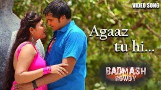 Aagaz Tu Hi Full Song   Badmash Rowdy   Latest Hindi Romantic Song   Bappaditya Subhro